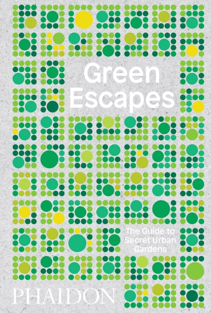 Green escapes_ secret urban gardens_insider's guide_cgconcept.be stadstuinen parken