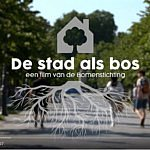 Bomenstichting lanceert film 'De stad als bos' [VIDEO]